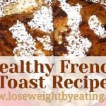 Healthy French Toast That's Low In Calories