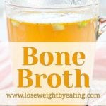 10 Health Benefits of Bone Broth for Weight Loss and More