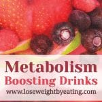 6 Metabolism Boosting Drinks for Weight Loss